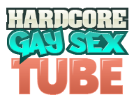 Hardcore Gay Sex Tube – Free Hardcore Gay Porn and Hardcore Gay Sex Movies
