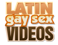 Latin Gay Sex Videos – Free Gay Latino Porn & Gay Sex Videos